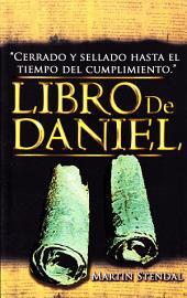 Libro De Daniel: Cerrado Y Sellado Hasta El Tiempo Del Cumplimiento