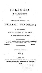 Speeches in Parliament: Of the Right Honourable William Windham, Volume 2