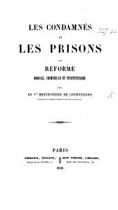 Les Condamnés et les prisons, ou Réforme morale, criminelle et pénitentiaire