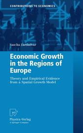 Economic Growth in the Regions of Europe: Theory and Empirical Evidence from a Spatial Growth Model