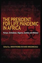 THE PRESIDENT FOR LIFE PANDEMIC IN AFRICA