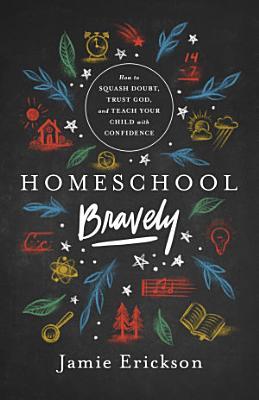 Homeschool Bravely