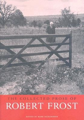 The Collected Prose of Robert Frost PDF