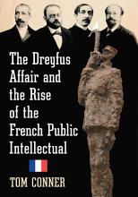 The Dreyfus Affair and the Rise of the French Public Intellectual PDF