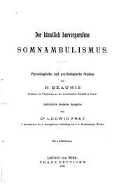 Der künstlich hervorgerufene Somnambulismus: physiologische und psychologische Studien