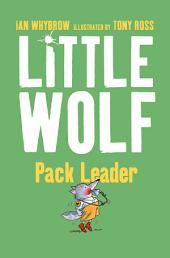 Little Wolf, Pack Leader