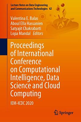 Proceedings of International Conference on Computational Intelligence  Data Science and Cloud Computing PDF