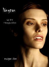 Längtan (Bok #5 i Vampyrjournalerna)