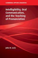 Intelligibility  Oral Communication  and the Teaching of Pronunciation PDF
