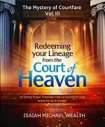 Redeeming Your Lineage From the Court of Heaven