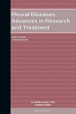 Pleural Diseases: Advances in Research and Treatment: 2011 Edition