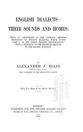 English Dialects--their Sounds and Homes: Being an Abridgment of the Author's ʻExisting Phonology of English Dialects', which Forms Part V. of His ʻEarly English Pronunciation', with a Selection of the Examples Reduced to the Glossic Notation, Volume 24, Issue 1