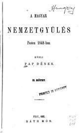 A Magyar Nemzetgyülés Pesten 1848-ban: közli Pap Dénes, 2. kötet