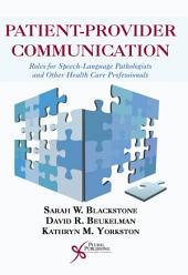 Patient-Provider Communication: Roles for Speech-Language Pathologists and Other Health Care Professionals