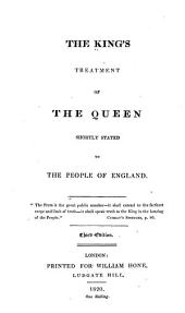 The King's Treatment of the Queen Shortly Stated to the People of England