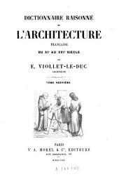 Dictionnaire raisonné de l'architecture française du XIe au XVIe siècle: Volume9