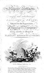 Elegant Extracts: Or, Useful and Entertaining Passages in Prose, Selected [by Vicesimus Knox] for the Improvement of Young Persons, Etc. (Seventh and Last Edition.).