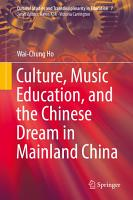 Culture  Music Education  and the Chinese Dream in Mainland China PDF