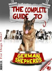 The Complete Guide to German Shepherds