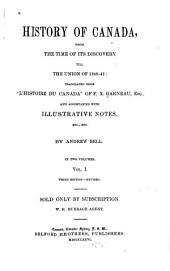 History of Canada from the Time of Its Discovery Till the Union of 1840-41: Volume 1