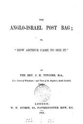 The Anglo-Israel post bag; or, 'How Arthur came to see it' [letters].