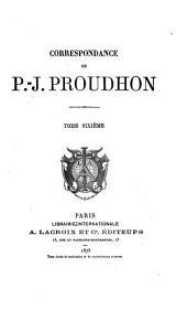 Correspondance de P.-J. Proudhon: Volume6