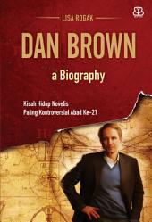 Dan Brown: A Biography