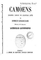 Camoens dramma lirico in quattro atti di Enrico Golisciani