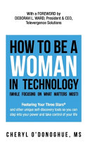 How to Be a Woman in Technology  while Focusing on What Matters Most  Book