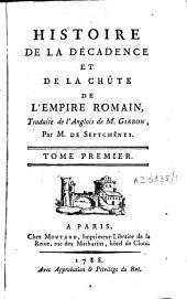 Histoire de la décadence et de la chûte de l'Empire romain: Volume1