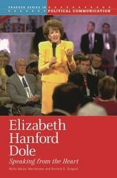 Elizabeth Hanford Dole: Speaking from the Heart