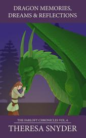 Dragon Memories, Dreams & Reflections: The Farloft Chronicles