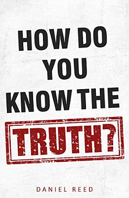 How Do You Know the Truth