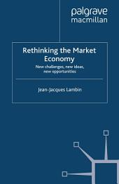 Rethinking the Market Economy: New Challenges, New Ideas, New Opportunities