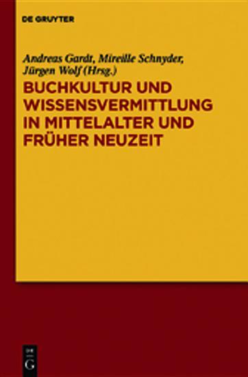 Buchkultur und Wissensvermittlung in Mittelalter und Fr  her Neuzeit PDF