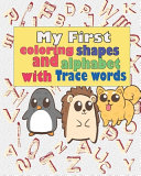 My First Coloring Shapes And Alphabet With Trace Words PDF