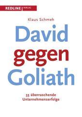 David gegen Goliath: 33 überraschende Unternehmenserfolge