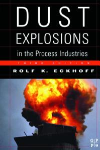 Dust Explosions in the Process Industries Book