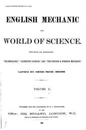 """English Mechanic and World of Science: With which are Incorporated """"the Mechanic"""", """"Scientific Opinion,"""" and the """"British and Foreign Mechanic."""", Volume 50"""
