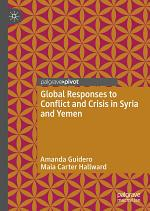 Global Responses to Conflict and Crisis in Syria and Yemen