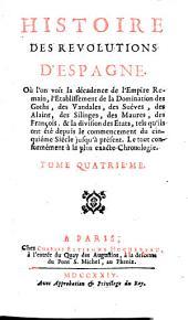 Histoire des révolutions d'Espagne ... Depuis le commencement du cinquiéme siécle jusqu'à présent. Le tout conformément à la plus exacte chronologie: Volume4