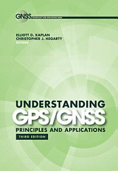Understanding GPS GNSS  Principles and Applications  Third Edition PDF