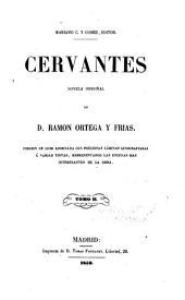 Cervantes, novela original de Don Ramon Ortega y Frias: Volumen 2
