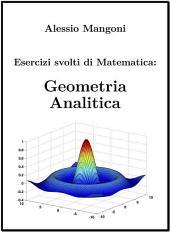 Esercizi svolti di Matematica: Geometria Analitica