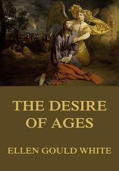 The Desire of Ages: eBook Edition