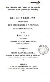 The character and conduct of the apostles considered as an evidence of christianity, in 8 sermons preached at the lecture founded by J. Bampton