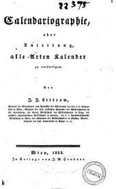 Calendariographie oder Anleitung alle Arten Kalender zu verfertigen J. J. Littrow