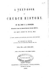 A Text-book of Church History: A.D. 1305-1517 ; with a full index to the three volumes (translated from the 2nd rev. German ed. by John W. Hull)