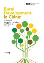 Rural Development in China: The Rise of Innovative Institutions and Markets Vol. 3