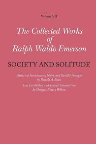 The Collected Works of Ralph Waldo Emerson  Society and solitude PDF